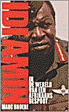 Idi Amin. De wereld van een Afrikaans…