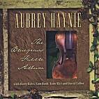 The Bluegrass Fiddle Album by Aubrey Haynie