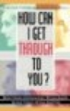How Can I Get Through to You?: The…
