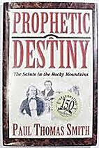 Prophetic Destiny: The Saints in the Rocky…
