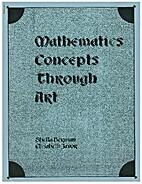 Mathematics Concepts Through Art by Sheila…