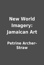 New World Imagery: Jamaican Art by Petrine…