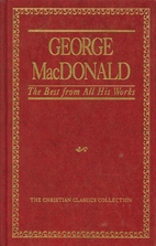 George Macdonald, the Best from All His…