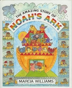 The Amazing Story of Noah's Ark by Marcia…