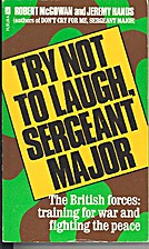 Try Not to Laugh, Sergeant-major by Jeremy…