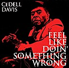 Feel Like Doin' Something Wrong by Cedell…