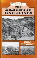 Walking the Dartmoor Railroads by Eric…