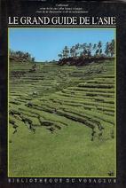 Le Grand guide de l'Asie by Collectif