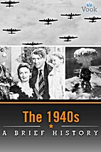 The 1940s: A Brief History (Enhanced…