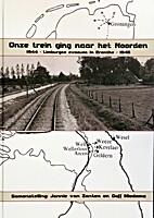 Onze trein ging naar het Noorden :1944 -…