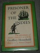 Prisoner of the Indies by Geoffrey Household