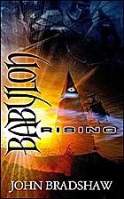 Babylon Rising by John Bradshaw