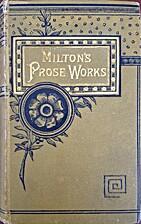 Milton's Prose Works by John Milton
