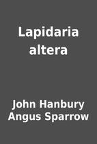 Lapidaria altera by John Hanbury Angus…