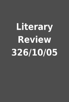 Literary Review 326/10/05