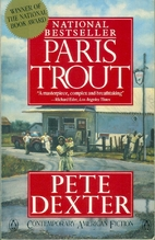 Paris Trout by Pete Dexter