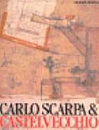 Carlo Scarpa and the Castelvecchio by…