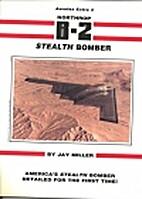 Northrop B-2 Stealth Bomber (Aerofax Extras,…