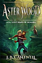 Aster Wood and the Lost Maps of Almara (Book…