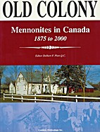 Old Colony : Mennonites in Canada, 1875-2000…