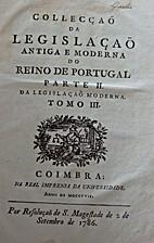 Collecção da legislação antiga e moderna…