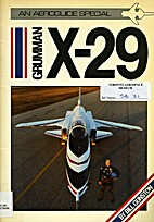 Grumman X-29 (An Aeroguide special) by Bill…