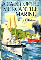 A Cadet of the Mercantile Marine by Percy F.…