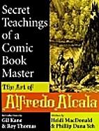 Secret Teachings of a Comic Book Master: The…