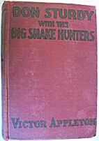 Don Sturdy with the Big Snake Hunters by…