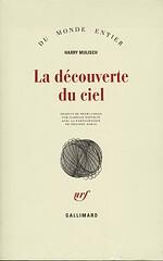 La Découverte du ciel Traduit du néerlandais par Isabelle Rosselin avec la participation de Philippe Noble - Harry Mulisch