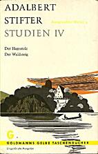Studien IV. Der Hagestolz / Der Waldsteig.…