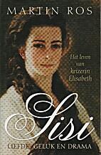Sisi het leven van keizerin Elisabeth by…