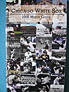 2000 Chicago White Sox Media Guide by…