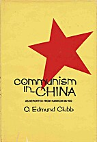 Communism in China, as Reported from Hankow…