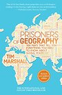 Prisoners of Geography: Ten Maps That Explain Everything About the World (1) (Politics of Place) - Tim Marshall