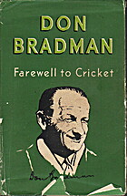 Farewell to Cricket by Sir Donald Bradman