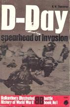 D-Day: Spearhead of Invasion by R. W.…