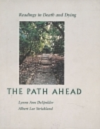 The Path Ahead: Readings in Death and Dying…