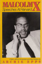 Malcolm X: Speeches at Harvard by Malcolm X