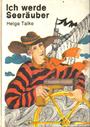 Ich werde Seeräuber - Helga Talke