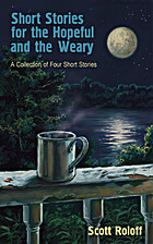 Short Stories for the Hopeful and the Weary…