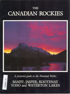 The Canadian Rockies: A pictorial guide to…