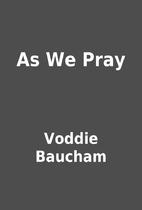 As We Pray by Voddie Baucham