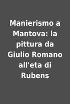 Manierismo a Mantova: la pittura da Giulio…