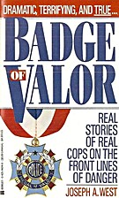 Badge Of Valor by Joseph A. West