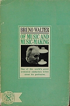 Of Music and Music-Making by Bruno Walter