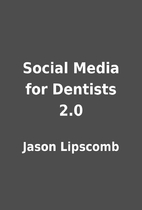 Social Media for Dentists 2.0 by Jason…
