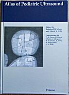 Atlas of Paediatric Ultrasound by Reinhard…