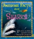 Awesome Facts About Sharks by Claire…