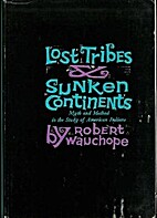 Lost Tribes and Sunken Continents: Myth and…